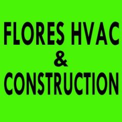 Flores HVAC & Construction